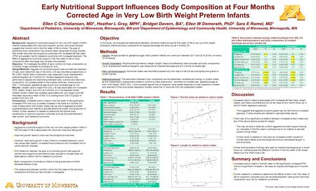 Early Nutritional Support Influences Body Composition at Four Months Corrected Age in Very Low Birth Weight Preterm Infants Ellen C Christiansen, MD 1,