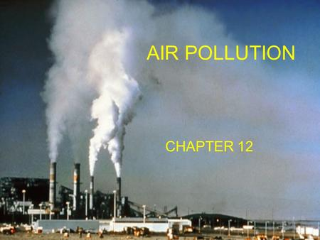 AIR POLLUTION CHAPTER 12.