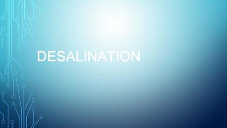 DESALINATION. MEANING THE TABLE GIVEN BELOW IS THE LISTS OF THE CONCENTRATIONS OF SEVEN SUBSTANCES THAT TOGETHER COMPRISE MORE THAN 99 PERCENT OF THE.