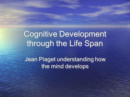 Cognitive Development through the Life Span