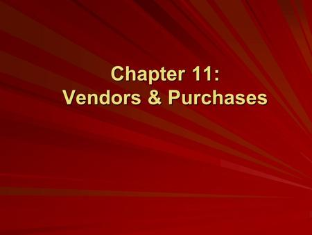 Chapter 11: Vendors & Purchases. ©2008 The McGraw-Hill Companies, Inc. 2 of 54 Vendors & Purchases Chapter 11 begins Part 3 of the book: Peachtree Complete.