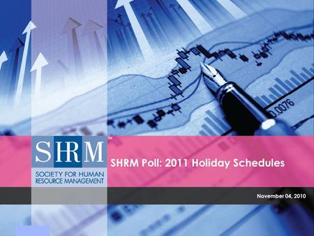 SHRM Poll: 2011 Holiday Schedules November 04, 2010.