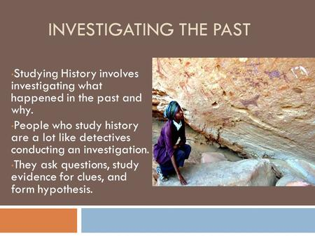 Investigating the past