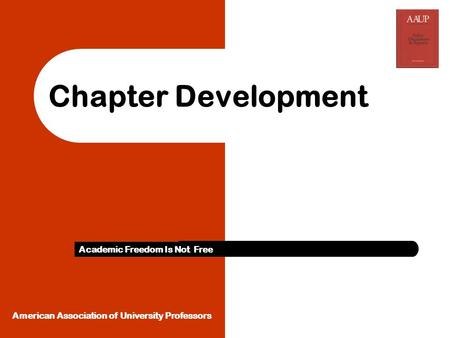 Chapter Development Academic Freedom Is Not Free American Association of University Professors.