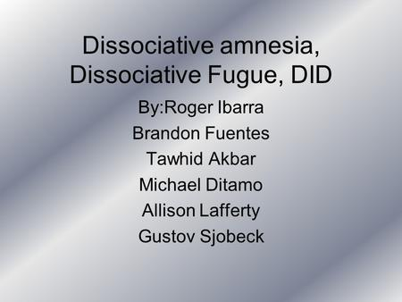 Dissociative amnesia, Dissociative Fugue, DID