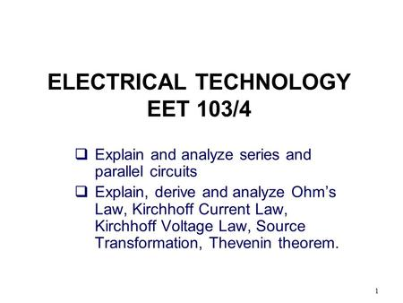 ELECTRICAL TECHNOLOGY EET 103/4