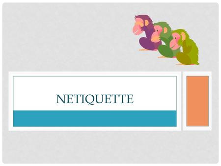 NETIQUETTE. WHAT IS IT??? Netiquette refers to the rules of online etiquette that guide users while working, communicating, and utilizing resources in.