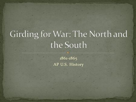 1861-1865 AP U.S. History. Why did the Civil War occur? Many historians argue the Civil War was really a fight over states rights. Others argue the idea.
