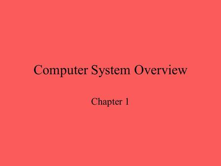 Computer System Overview Chapter 1. Operating System Exploits the hardware resources of one or more processors Provides a set of services to system users.