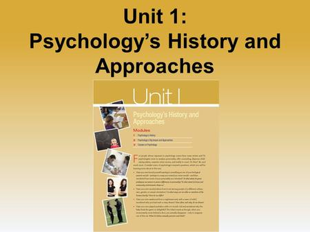 Unit 1: Psychology's History and Approaches. Psychology's Roots Prescientific Psychology Ancient Greeks: Socrates, Plato and Aristotle Rene Descartes.