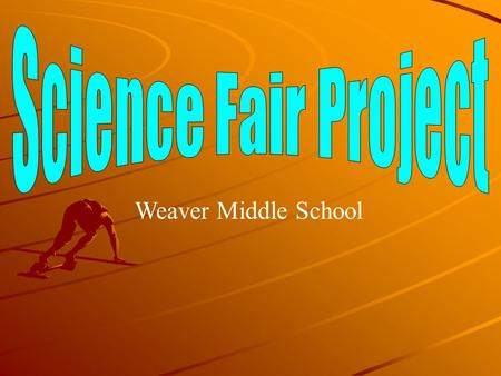 Weaver Middle School. Purpose of the Project To use science process skills including observation, classification, communication, measurement (metric),