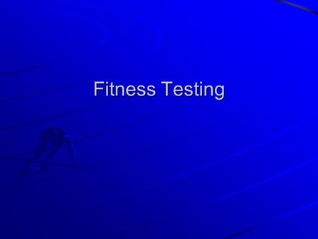 Fitness Testing. Starter Quiz 2. What is agility? A.the ability to change direction quickly and under control B. B.the combination of strength and speed.