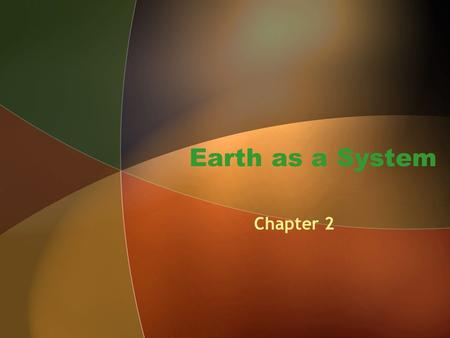 Earth as a System Chapter 2.