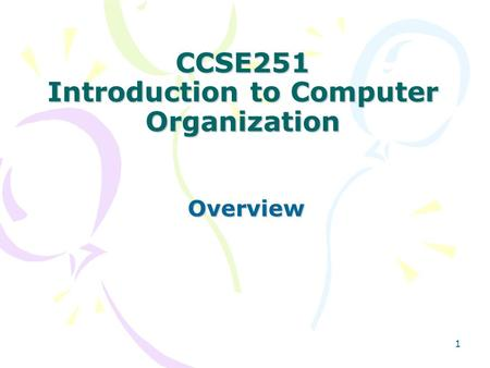 CCSE251 Introduction to Computer Organization