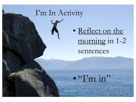 "I'm In Activity Reflect on the morning in 1-2 sentences ""I'm in"""