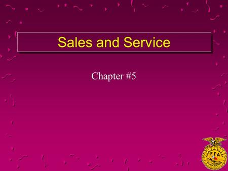 Sales and Service Chapter #5. What are the types of advertising? u Newspaper u Magazine u Direct Mail- low cost, few people, junk mail u Radio u Television.