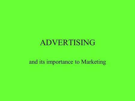 and its importance to Marketing