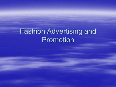 Fashion Advertising and Promotion