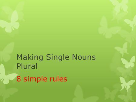 Making Single Nouns Plural