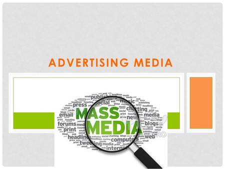 ADVERTISING MEDIA. KEY TERMS Advertising- A paid-for form of communication. Promotional Advertising- When the goal is to increase sales. Institutional.