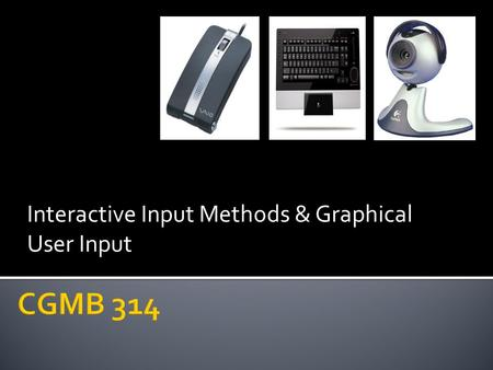 Interactive Input Methods & Graphical User Input