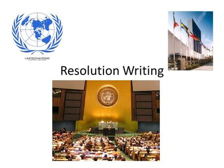 Resolution Writing. Pre-Writing These steps have taken place before writing a Resolution 1. Vote on Topic A or Topic B 2. Debate chosen Topic (Through.