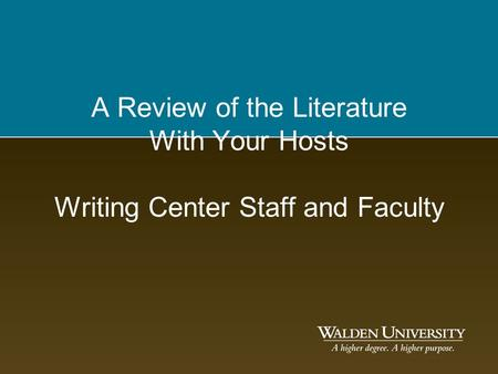 A Review of the Literature With Your Hosts Writing Center Staff and Faculty.