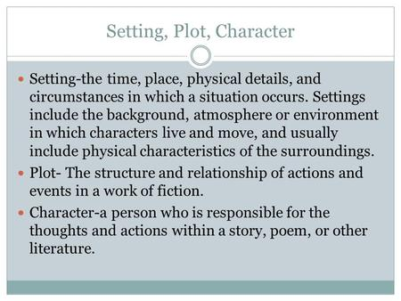 Setting, Plot, Character