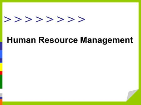 > > > > Human Resource Management. 1)Providing qualified, well-trained employees for the organization. 2)Maximizing employee effectiveness in the organization.