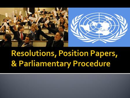  United Nations resolutions are formal expressions of the opinion or will of United Nations organs. They generally consist of two clearly defined sections: