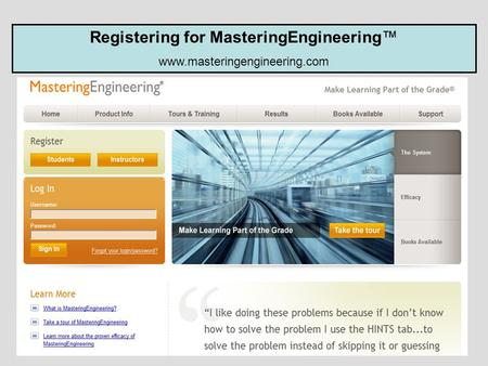 Registering for MasteringEngineering™ www.masteringengineering.com.