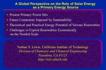 A Global Perspective on the Role of <strong>Solar</strong> Energy as a Primary Energy Source Present Primary Power Mix Future Constraints Imposed by Sustainability Theoretical.