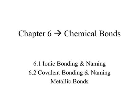 Chapter 6  Chemical Bonds
