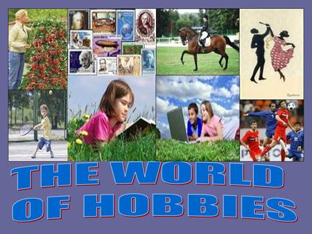 THE WORLD OF HOBBIES.