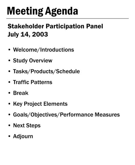 Meeting Agenda Stakeholder Participation Panel July 14, 2003 Welcome/Introductions Study Overview Tasks/Products/Schedule Traffic Patterns Break Key Project.