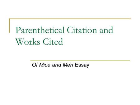 Parenthetical Citation and Works Cited