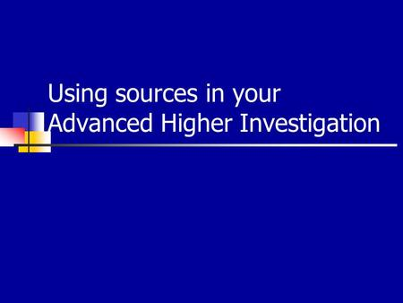 Using sources in your Advanced Higher Investigation.