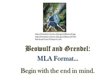Begin with the end in mind. Beowulf and Grendel: MLA Format…   Retrieved.