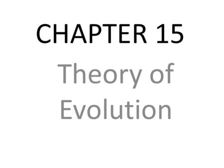CHAPTER 15 Theory of Evolution.