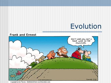 Evolution. Evolution- change in population over time.