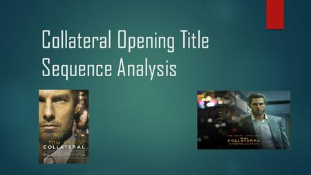 Collateral Opening Title Sequence Analysis RYAN EVANS.