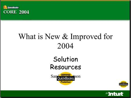 What is New & Improved for 2004 Solution Resources Sandy Robertson.