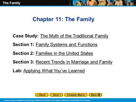 The Family Original Content Copyright © Holt McDougal. Additions and changes to the original content are the responsibility of the instructor. Chapter.