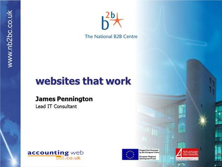 Www.nb2bc.co.uk websites that work James Pennington Lead IT Consultant.