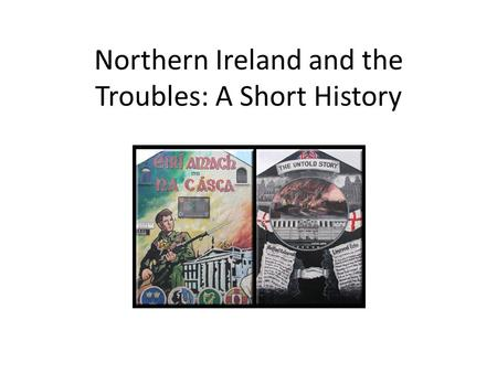 Northern Ireland and the Troubles: A Short History