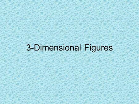 3-Dimensional Figures. Polygons (Two dimensional) A polygon is a geometric figure that is made up of three or more line segments that intersect only at.