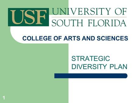 1 COLLEGE OF ARTS AND SCIENCES STRATEGIC DIVERSITY PLAN.