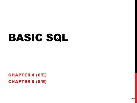 BASIC SQL CHAPTER 4 (6/E) CHAPTER 8 (5/E) 1. LECTURE OUTLINE  SQL Data Definition and Data Types  Specifying Constraints in SQL  Basic Retrieval Queries.