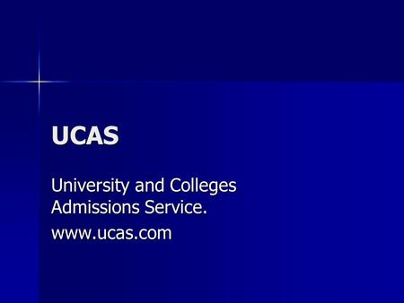 UCAS University and Colleges Admissions Service. www.ucas.com.