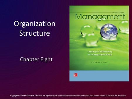 Organization Structure Chapter Eight Copyright © 2015 McGraw-Hill Education. All rights reserved. No reproduction or distribution without the prior written.